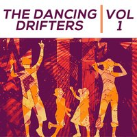 The Dancing Drifters Vol. 1 — The Drifters
