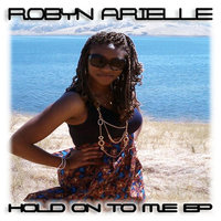 Hold On To Me -  EP — Robyn Arielle