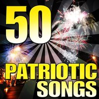 50 Patriotic Songs (Official Anthems for Proud Americans, Fourth of July Memorial, President's Day, Veteran's & Labor Holidays) — сборник