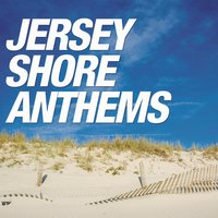 Jersey Shore Anthems — New Jersey Allstars