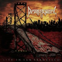 The Bay Calls For Blood - Live In San Francisco — Death Angel