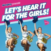 Almighty Presents: Let's Hear It For The Girls! — сборник