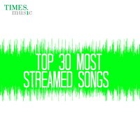 Top 30 Most Streamed Songs — сборник