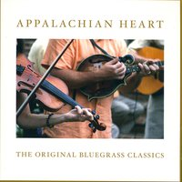 Appalachian Heart: The Original Bluegrass Classics — сборник