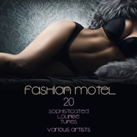 Fashion Motel (20 Sophisticated Lounge Tunes) — сборник