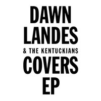 Covers EP — Dawn Landes, The Kentuckians