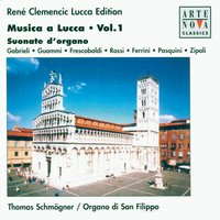 Musica a Lucca Vol. 1 - Organ Works — Джованни Габриели, Thomas Schmögner