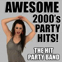 Awesome 2000's Party Hits ! — The Hit Party Band