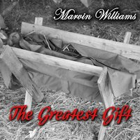 The Greatest Gift — Marvin Williams