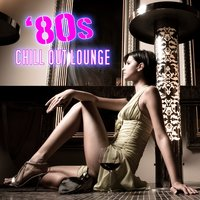 80s Chill Out Lounge — Electro Lounge All Stars