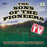Sons of the Pioneers: The Essential Collection — Sons Of The Pioneers