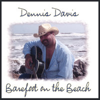 Barefoot On The Beach — Dennis Davis