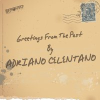 Greetings from the Past — Adriano Celentano