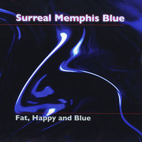 Surreal Memphis Blue — Fat,  Happy and Blue