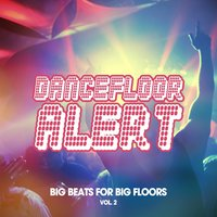 Dancefloor Alert, Vol. 2 (Big Beats for Big Floors) — сборник