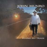 Plying My Trade — John Munro