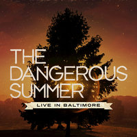 Live In Baltimore — The Dangerous Summer