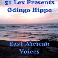 51 Lex Presents Odingo Hippo — East African Voices