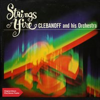Strings Afire — Clebanoff & His Orchestra