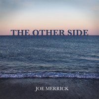 The Other Side — Joe Merrick