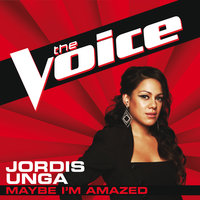 Maybe I'm Amazed — Jordis Unga