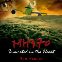 Mh370.. Immortal in the Heart — Ben Maroof