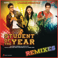 Student of the Year Remixes — Vishal & Shekhar, Vishal Dadlani, Shekhar Ravjiani