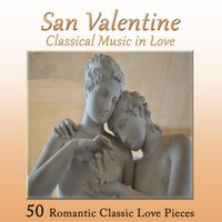 San Valentine - Classical Music in Love — сборник
