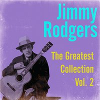 The Greatest Collection, Vol. 2 — Jimmy Rodgers