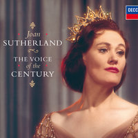 The Voice Of The Century — Dame Joan Sutherland