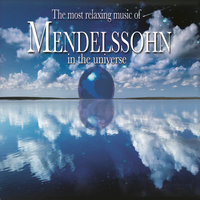 Most Relaxing Mendelssohn — сборник
