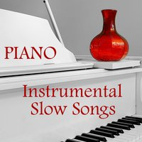 Slow Instrumental Songs: Piano Instrumental Songs — The O'Neill Brothers Group