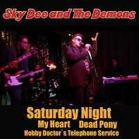 Saturday Night — Sky Dee and The Demons