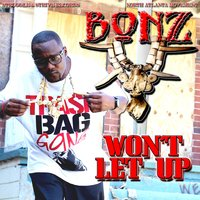 Won't Let Up — Bonz