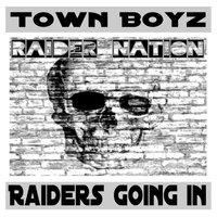 Raiders Going In — Town Boyz
