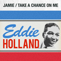 Jamie / Take a Chance on Me — Eddie Holland