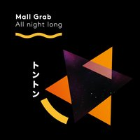 All Night Long — Mall Grab