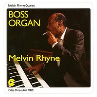 Boss Organ — Joshua Redman, Peter Bernstein, Kenny Washington, Melvin Rhyne Quartet