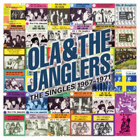 Ola & The Janglers, The Singles 1967-1971 — Ola & The Janglers