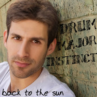 Back to the Sun — Drum Major Instinct