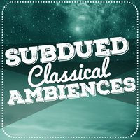 Subdued Classical Ambience — Soft Background Music