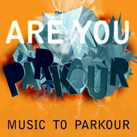 You Are Parkour - Music to Parkour — сборник