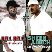 Life on D-Block & Hard as Hell — Sheek Louch, Hell Rell