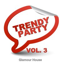 Trendy Party Glamour House Vol. 3 — сборник
