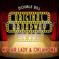 Original Broadway Cast Double Bill - My Fair Lady & Oklahoma! — Alfred Drake