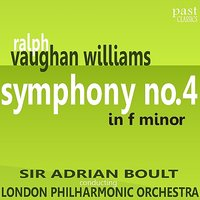 Vaughan Williams: Symphony No. 4 in F Minor — London Philharmonic Orchestra, Sir Adrian Boult