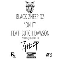 On It — Black Zheep DZ, Butch Dawson