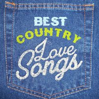Best Country Love Songs — American Country Hits, Country Love, American Country Hits|Country Love