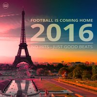 Football Is Coming Home 2016 — сборник