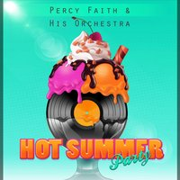 Hot Summer Party — Percy Faith & His Orchestra